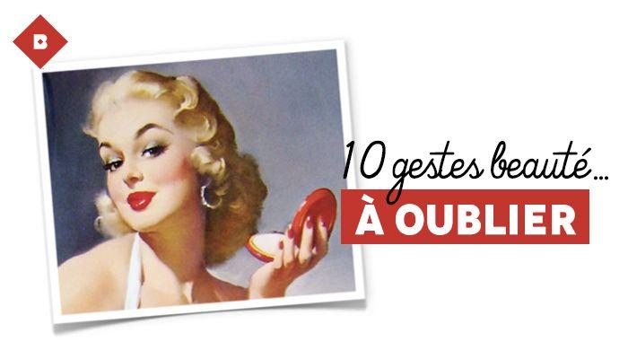 10 gestes beauté de nos mères… à oublier